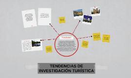 TENDENCIAS DE INVESTIGACIÓN TURÍSTICA