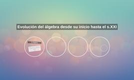 Evolución del álgebra desde su inicio hasta el s.XXI