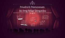 Copy of Friedrich Dürrenmatt - Az öreg hölgy látogatása