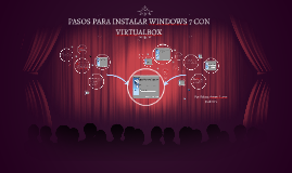 PASOS PARA INSTALAR WINDOWS 7 CON VIRTUALBOX