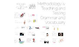 Methodology IV lesson 6 - Grammar and vocabulary