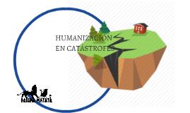 HUMANIZACIÓN EN CATÁSTROFES