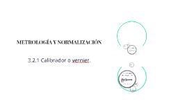 Copy of METROLOGÍA Y NORMALIZACIÓN
