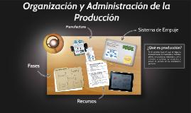 Organización y Administración de la Producción