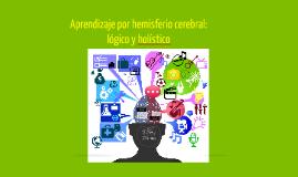 Copy of Aprendizaje por hemisferio cerebral: lógico y holístico