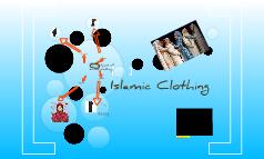 ISLAMIC CLOTHING. finshed prezi