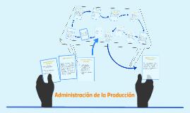 Copy of Administración de la Producción