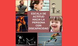 ESCALA DE ACTITUD HACIA LA PERSONA  CON DISCAPACIDAD