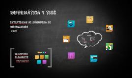 Copy of INFORMÁTICA Y TICS