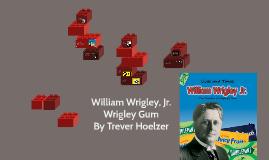 William Wrigley Jr