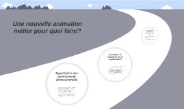 Animation métier pour quoi faire?
