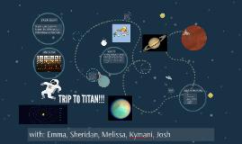 trip to titan!