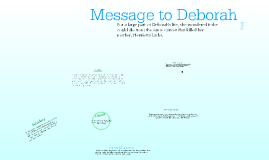 Message to Deborah