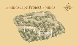 Soundscape Project Sounds