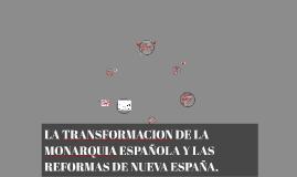 Copy of LA TRANSFORMACION DE LA MONARQUIA ESPAÑOLA Y LAS REFORMAS DE