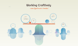 Working Craftively