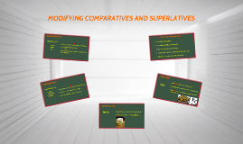 Copy of MODIFYING COMPARATIVES AND SUPERLATIVES (I05)
