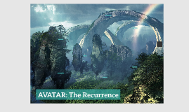 AVATAR: The Recurrence