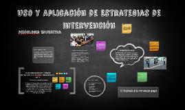 Copy of Uso y Aplicación de Estrategias de Intervención