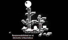 Responsabilidad en el Derecho Urbanístico