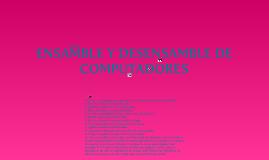 ENSAMBLE Y DESENSAMBLE DE COMPUTADORES