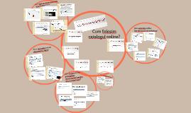 Cum folosim catalogul online?