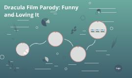 Dracula Film Parody: Funny and Loving It