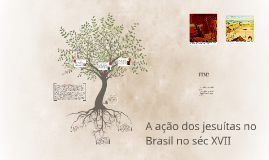 A ação dos jesuítas no Brasil no séc XVII