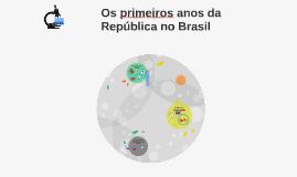 Os primeiros anos da República no Brasil