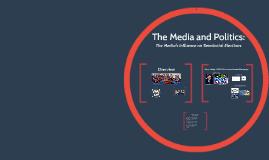 Copy of The Media and Politics: