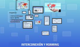 INTERCONEXIÓN Y ROAMMING