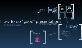 Copy of Good Presentations for general research