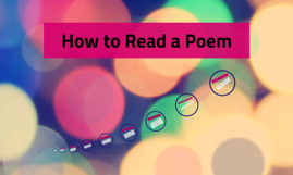 Copy of How to Read a Poem