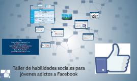 Taller de habilidades sociales para jóvenes adictos a Facebo
