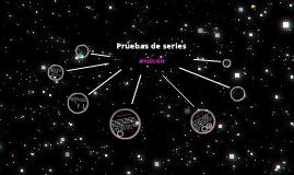Copy of Pruebas de series