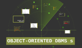Copy of OBJECT ORIENTED DBMS s