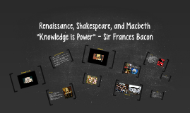 Copy of Renaissance, Shakespeare, and Macbeth