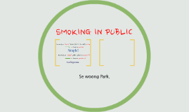 SMOKING IN PUBLIC