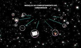 Copy of MODELOS DEL CMPORTAMIENTO DEL CONSUMIDOR