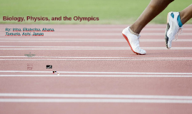 Biology, Physics, and the Olympics