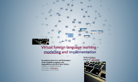 Virtual foreign language learning - modelling and implementa
