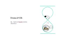 Drama & Life