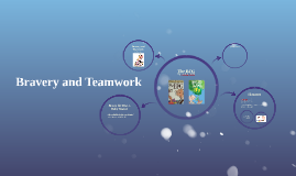 Teamwork and Bravery