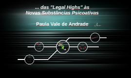""".. das """"Legal Highs"""" às  Novas Substâncias Psicoativas"""