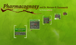 Pharmacognosy and Dr. Norman R. Farnsworth