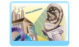 Noise polution.