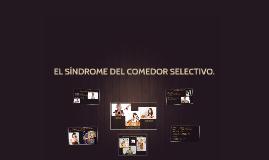 EL COMEDOR SELECTIVO.