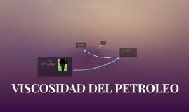 Copy of VISCOSIDAD DEL PETROLEO