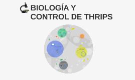 BIOLOGÍA Y CONTROL DE THRIPS