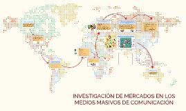 INVESTIGACIÓN DE MERCADOS EN LOS MEDIOS MASIVOS DE COMUNICAC